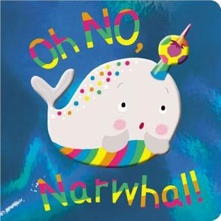 Oh No, Narwhal!