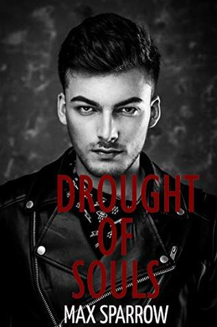 Drought of Souls (My Life Is a Horror Story Book 1)