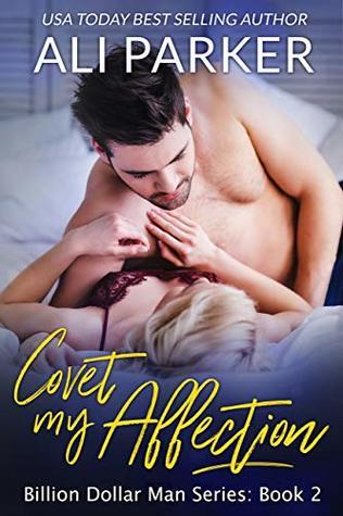 Covet My Affection (Billion Dollar Man, #2)