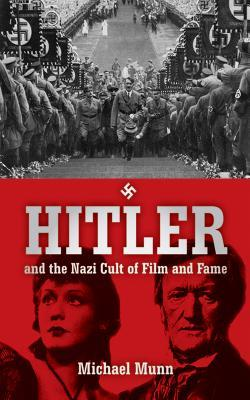 Hitler: And the Nazi Cult of Film and Fame