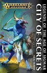 City of Secrets: A Legends of the Age of Sigmar Hardcover Novel (Warhammer Fantasy Chronicles Time of Legends End Times)