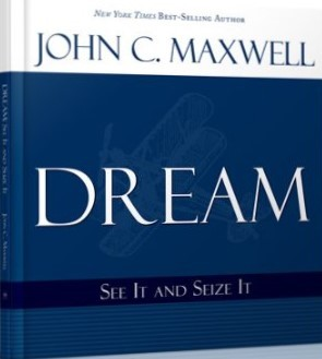 Dream: See It and Seize It