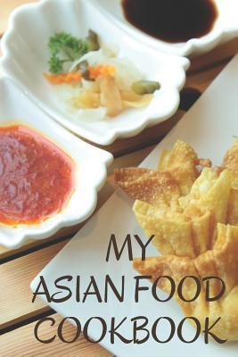 my asian food cookbook a create your own cookbook fill in