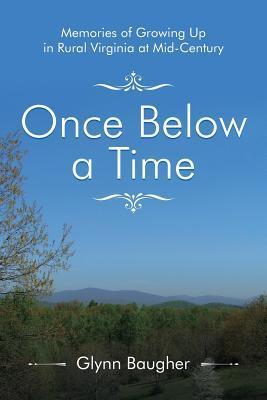 Once Below a Time: Memories of Growing up in Rural Virginia at Midcentury