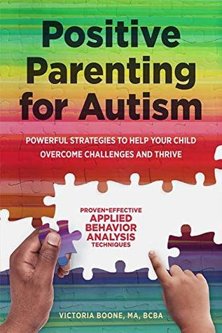 Novel Technique Shows How Autism >> Positive Parenting For Autism Powerful Strategies To Help Your