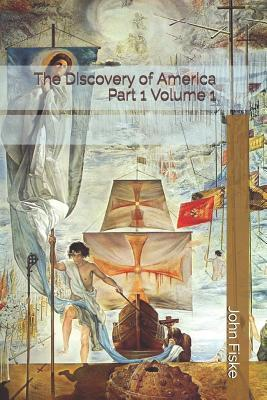 The Discovery of America Part 1 Volume 1