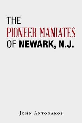 The Pioneer Maniates of Newark, N.J.