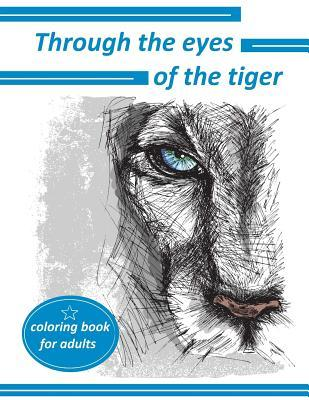 Through the eyes of the tiger: coloring book for adults