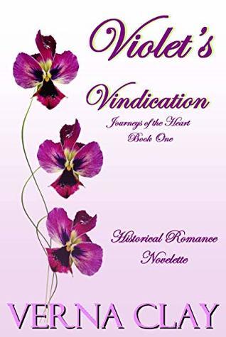 Violet's Vindication: Historical Romance Novelette (Journeys of the Heart, #1)