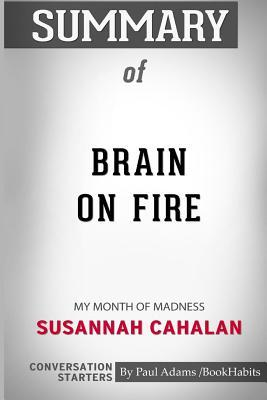 Summary of Brain on Fire: My Month of Madness by Susannah Cahalan: Conversation Starters
