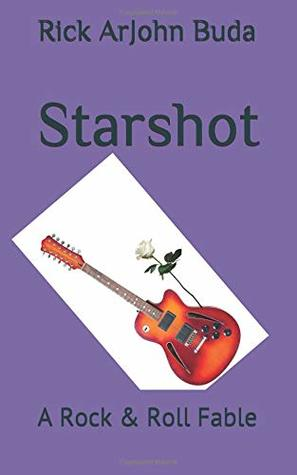 Starshot: A Rock & Roll Fable