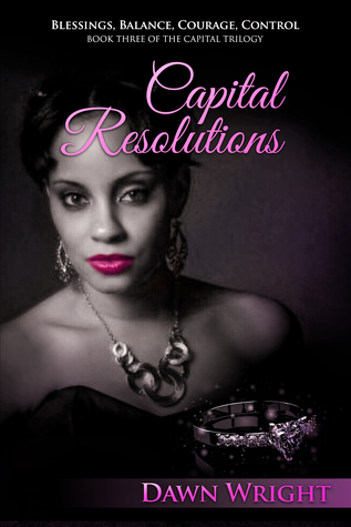 Capital Resolutions: Blessings, Balance, Courage, Control (Book, 3)