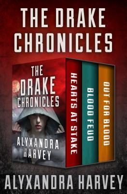 The Drake Chronicles: Hearts at Stake, Blood Feud, and Out for Blood
