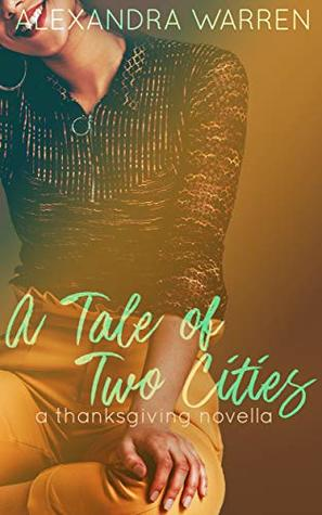 A Tale of Two Cities: A Thanksgiving Novella