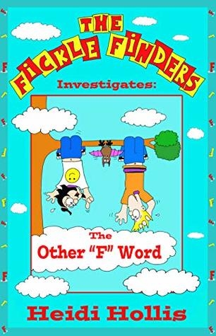 "The Fickle Finders: Investigates—The Other ""F"" Word"