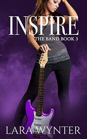 Inspire-A-clean-rock-star-romance-The-Band-Book-3-Lara-Wynter