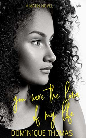 You Were The Love Of My Life: A Hood Love Story: A Matin Novel