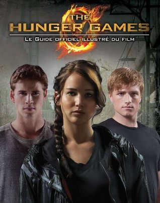 The Hunger Games: Le guide officiel illustré du film