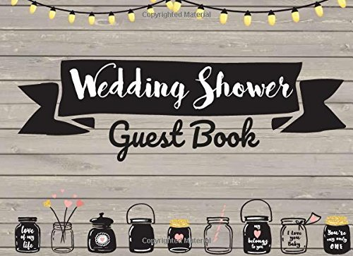 Wedding Shower Guest Book: and Gift Record Book, For His and Her Wedding Showers, Bridal Shower, Room for Advice or Messages, Shower Gift Record and Special Memories