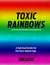 Toxic Rainbows: Surviving and Thriving in the New Babylon