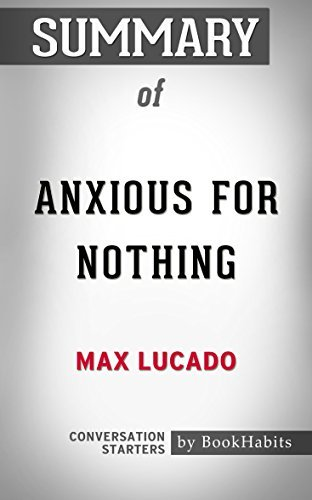 Summary of Anxious for Nothing: Finding Calm in a Chaotic World: Conversation Starters
