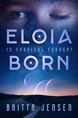 Eloia Born: a YA Science Fiction Series