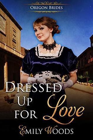 Dressed Up for Love (Oregon Brides Book 4)