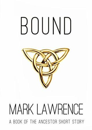 Bound (Book of the Ancestor, #2.5)