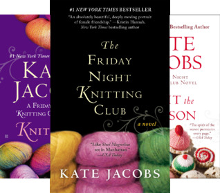 Friday Night Knitting Club Series 3 Book Series By Kate Jacobs