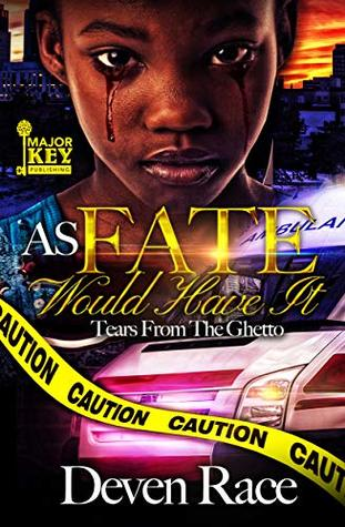 As Fate Would Have It: Tears From The Ghetto
