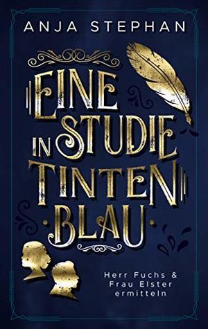 Eine Studie in Tintenblau: Herr Fuchs und Frau Elster ermitteln