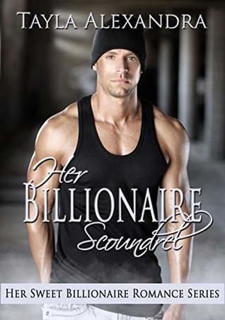 Her Billionaire Scoundrel (Her Sweet Billionaire Romance Book 5)