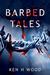 Barbed Tales by Ken H Wood
