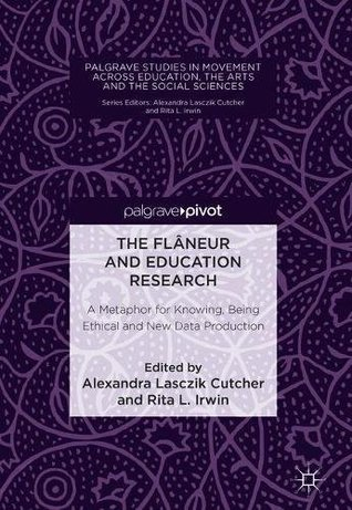 The Flâneur and Education Research: A Metaphor for Knowing, Being Ethical and New Data Production