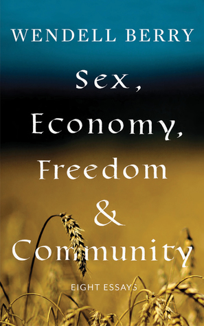 Sex, Economy, Freedom, and Community: Eight Essays