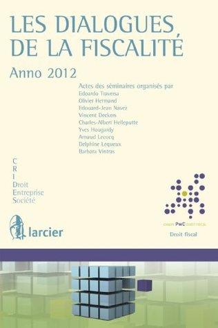 Les dialogues de la fiscalité - Anno 2012: Chaire PwC - Droit fiscal