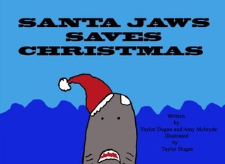 Santa Jaws Saves Christmas (Volume 1)