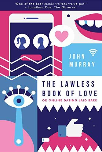 The Lawless Book of Love: Online Dating Laid Bare