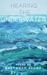 Hearing the Underwater by Savannah Slone