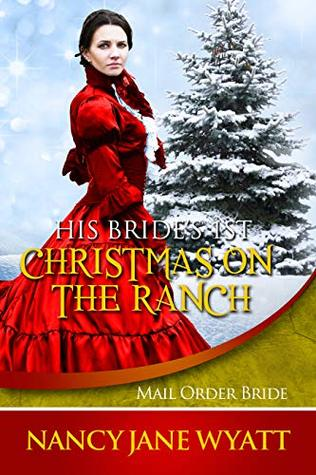 His Bride's 1st Christmas on the Ranch: (Clean Historical Western Romance)
