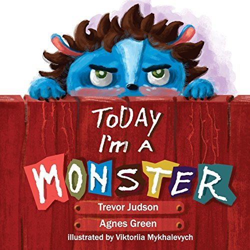 Today I'm a Monster: Book on mother's love & acceptance. Great for teaching emotions, recognizing and accepting difficult feelings as anger & sadness. Best way to say I love you to kid who misbehaved