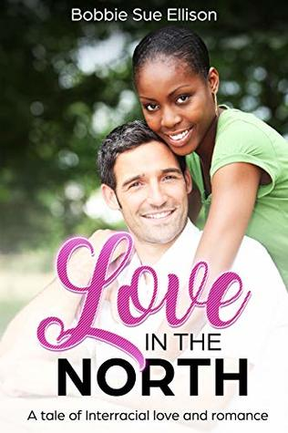 Love in the North: BWWM - A tale of Interracial love and romance