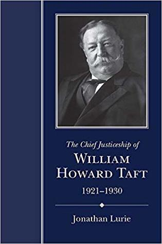 The Chief Justiceship of William Howard Taft, 1921-1930