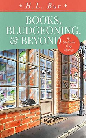 Books, Bludgeoning, & Beyond: An Up North Cozy Mystery