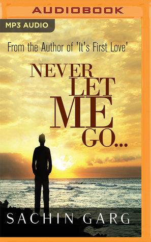 Never Let Me Go By Sachin Garg Ebook