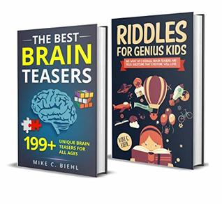 Riddles And Brain Teasers: (2 Manuscripts In 1)- The Ultimate Package Of Never Ending Fun, Laughter & Challenge For Kids And Entire Family (Riddles, Brain Teasers And Trick Questions Book 3)