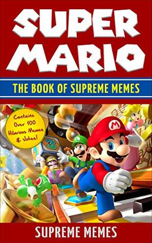 Super Mario: The Book of Supreme Memes