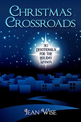 Christmas Crossroads: 30 Devotionals for the Holiday Season