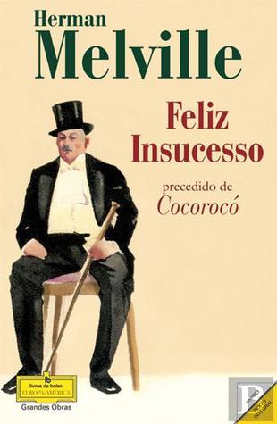 Feliz Insucesso precedido de Cocorocó