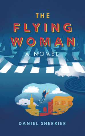 The Flying Woman by Daniel Sherrier